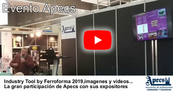 especial apecs it 2019 videos imagenes cerrajeros seguridad